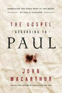 The Gospel According to Paul: Embracing the Good News at the Heart of Paul#x27;s...