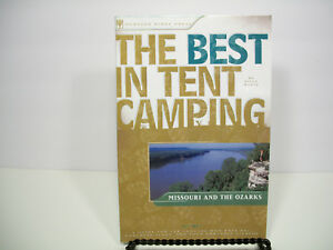 Best Tent Camping: Missouri and the Ozarks : A Guide for Campers Who Hate RVs C