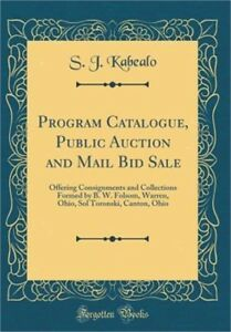 Program Catalogue Public Auction and Mail Bid Sale: Offering Consignments and C