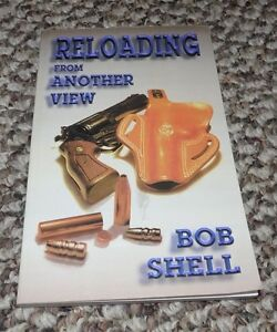 Reloading from Another View by Bob Shell - Guns Ammo Bullets Firearms Ammuntion