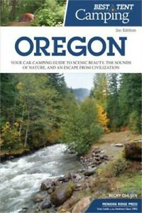 Best Tent Camping: Oregon: Your Car Camping Guide to Scenic Beauty the Sounds o