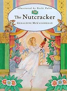 Nutcracker : A Magic Theater Book Hardcover Geraldine McCaughrean