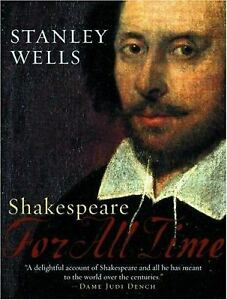 Shakespeare : For All Time Hardcover Stanley W. Wells