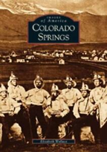 Colorado Springs  [CO]  [Images of America]  Wallace Elizabeth  Good  Book  0 P