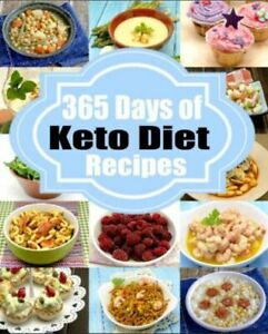 Ketogenic Diet: 365 Days of Low-Carb Keto Diet Recipes for Rapid Weight Loss ..