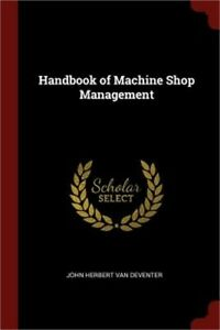 Handbook of Machine Shop Management Paperback or Softback