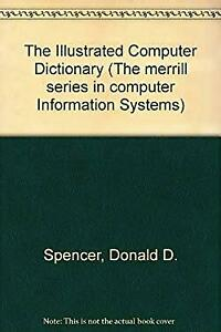 Illustrated Computer Dictionary Hardcover Donald D. Spencer