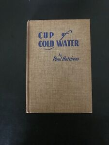Cup of Cold Water by Paul Hutchens Vintage 1949 Christian Novel Hardcover