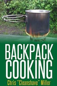 Backpack Cooking by Miller Chris New 9781365247835 Fast Free Shipping $15.51
