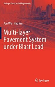 Multi layer Pavement System under Blast Load S Wu Wu $254.92