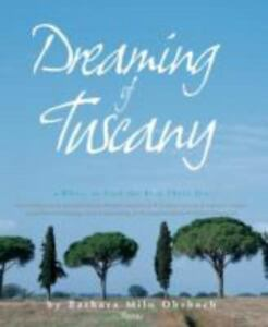 DREAMING OF TUSCANY by BARBARA MILO OHRBACH RIZZOLI  $50.00