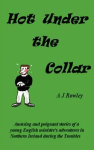 Hot Under the Collar By A. J. Rowley $9.99