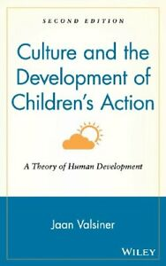 Culture and the Development of Children's Action : A Theory of Human Development