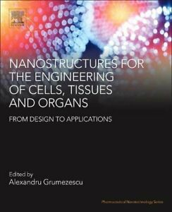 Nanostructures for the Engineering of Cells Ti Grumezescu Mihai $231.61