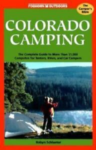 Colorado Camping: The Complete Guide to More Than 30000 Campsites for Tenters