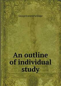 An outline of individual study Partridge Everett 9785518976771 New
