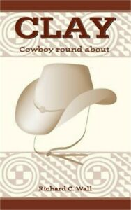 Clay Cowboy round about Paperback or Softback