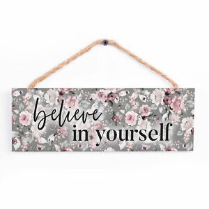 Believe In Yourself Grey Floral 10 x 3.38 Pine Wood Hanging String Sign