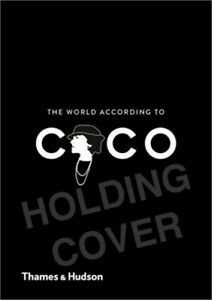 The World According to Coco: The Wit and Wisdom of Coco Chanel Hardback or Case