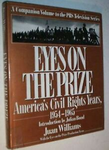 Eyes on the Prize : America#x27;s Civil Rights Years 1954 1965 Juan Williams