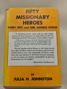 Fifty Missionary Heroes Every Boy and Girl Should Know Julia H Johnston Vintage $15.95