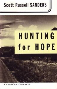 Hunting for Hope: A Father#x27;s Journeys