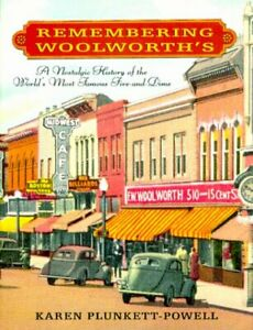 Remembering Woolworths : A Nostalgic History of the World#x27;s Most Famous Five and $9.02