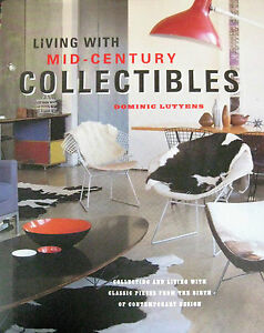 LIVING With MID CENTURY COLLECTIBLES Modern Interior Design Decorating Lutyens $45.00