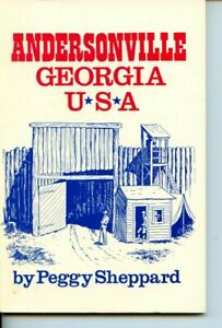 Andersonville Georgia USA by Peggy Sheppard Signed Paperback Bamp;W Ills Prison $4.99