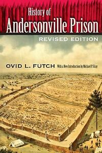 History of Andersonville Prison by Futch Ovid L. $6.64