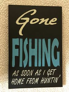 """Gone Fishing As Soon As I Get Home From Huntin' Wooden Wall Sign 16""""x10"""""""