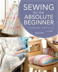 Sewing for the Absolute Beginner Paperback or Softback $17.31
