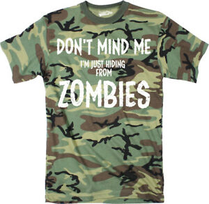 Mens Just Hiding From Zombies Funny Full Camouflage Print Halloween T shirt