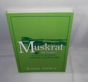 Muskrat For Supper Kenny Salwey Paperback Book New Free Shipping