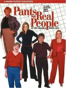 Pants for Real People: Fit and Sew for Any Body Sewing for Real People Palmer $8.50