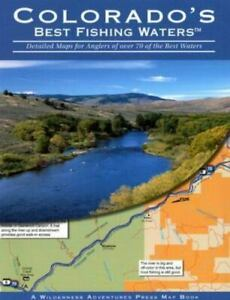 Colorado#x27;s Best Fishing Waters: Detailed Maps for Anglers of Over 70 of the Best