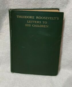 Theodore Roosevelts Letters To His Children $34.99