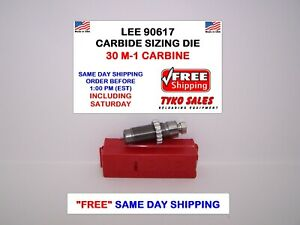 LEE 90617 * LEE PRECISION CARBIDE FULL LENGTH SIZING DIE * 30 M-1 CARBINE  90617