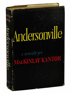 ANDERSONVILLE by MacKinlay Kantor SIGNED First Edition 1955 1st Pulitzer $350.00