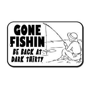 Gone Fishing Be Back At Dark Thirty Novelty Funny Metal Sign 8 in x 12 in