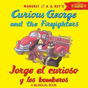 Jorge el curioso y los bomberos Curious George and the Firefighters bilingua...