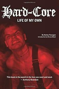 Hard-Core: Life of My Own: By Flanagan Harley