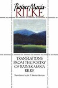 Translations from the Poetry of Rainer Maria Rilke: By Norton, M.D. Herter, R...