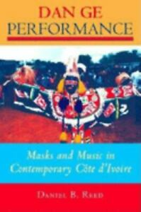 Dan GE Performance: Masks and Music in Contemporary Cote dIvoire: By Reed D... $30.23