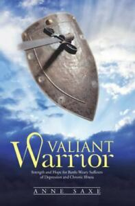 Valiant Warrior : Strength and Hope for Battle Weary Sufferers of Depression ... $23.04