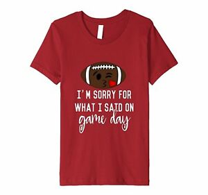 Kids Sorry For What I Said Game Day Football Face Fitted Shirt 6 Cranberry