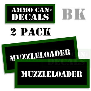 MUZZLE LOADER Ammo Can stickers decals Labels Ammunition Case 3x1.15 inch 2 pack