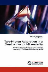 Two-Photon Absorption In A Semiconductor Micro-Cavity: All-Optical Signal Pro...