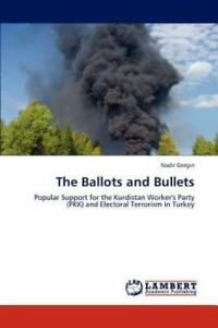 The Ballots And Bullets: Popular Support For The Kurdistan Worker's Party (pk...