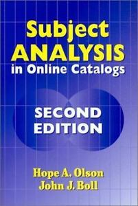 Subject Analysis In Online Catalogs:: By Hope A. Olson John J. Boll